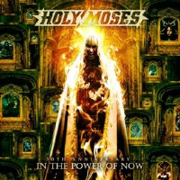 Review: Holy Moses – 30th Anniversary In the Power of Now